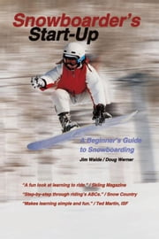 Snowboarder's Start-Up: A Beginner's Guide to Snowboarding ebook by Werner, Doug