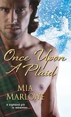 Once Upon a Plaid ebook by Mia Marlowe