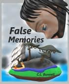 False Memories ebook by C.L. Bunnell