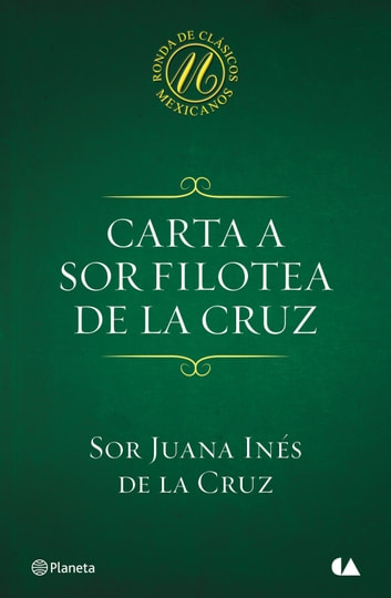 Carta a sor Filotea de la Cruz eBook by Sor Juana Inés de la Cruz