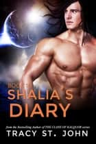 Shalia's Diary Book 10 ebook by Tracy St. John