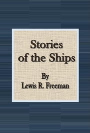 Stories of the Ships ebook by Lewis R. Freeman