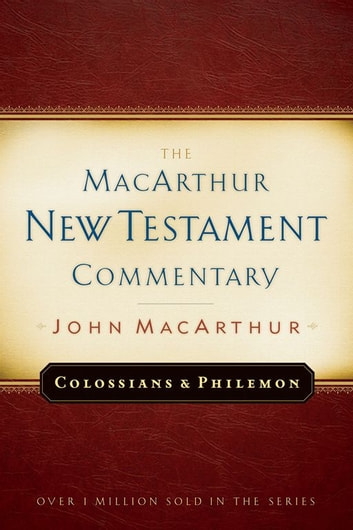 Colossians and philemon macarthur new testament commentary ebook by colossians and philemon macarthur new testament commentary ebook by john macarthur fandeluxe