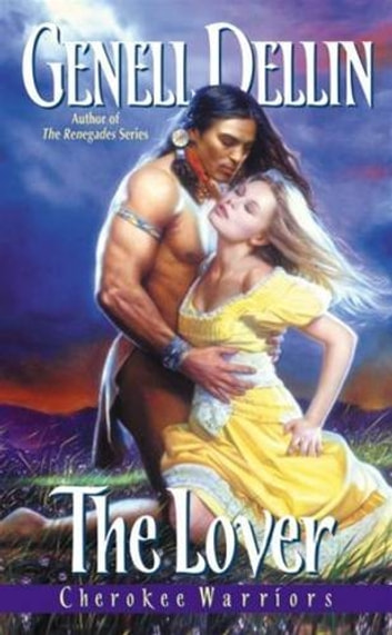 Cherokee Warriors: The Lover ebook by Genell Dellin