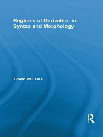 Regimes of Derivation in Syntax and Morphology ekitaplar by Edwin Williams