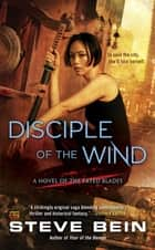 Disciple of the Wind ebook by Steve Bein