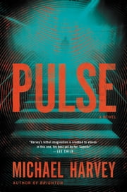 Pulse - A Novel ebook by Michael Harvey