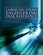 Communications Engineering Desk Reference ebook by Erik Dahlman, Claude Oestges, Alan C. Bovik,...