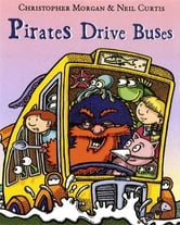 Pirates Drive Buses ebook by Christopher Morgan