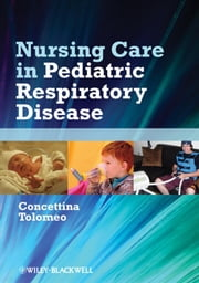 Nursing Care in Pediatric Respiratory Disease ebook by Concettina Tolomeo
