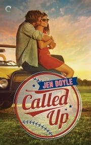 Called Up - A heartwarming, sexy small-town baseball romance ebook by Jen Doyle