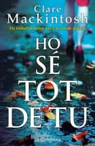 Ho sé tot de tu ebook by Clare Mackintosh