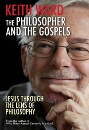 The Philosopher and the Gospel ebook by Keith Ward