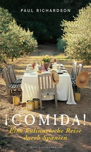 !Comida! Eine kulinarische Reise durch Spanien ebook by Paul Richardson, Ulrike Thiesmeyer