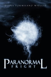Paranormal Fright ebook by Diana Formisano Willett