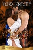 Highlander Unraveled ebook by Eliza Knight