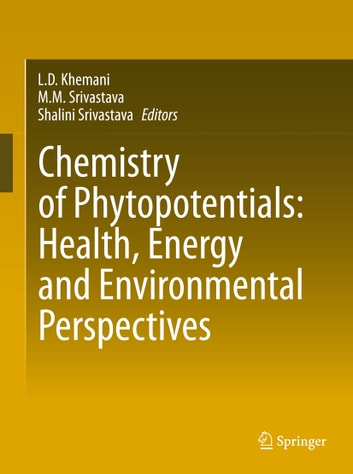 Chemistry of Phytopotentials: Health, Energy and Environmental Perspectives ebook by