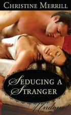 Seducing a Stranger (Mills & Boon Modern) ebook by Christine Merrill