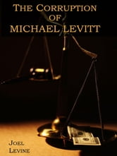 The Corruption of Michael Levitt ebook by Joel Levine