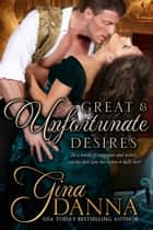 Great and Unfortunate Desires ebook by Gina Danna