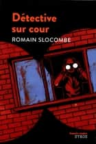 Détective sur cour ebook by Romain Slocombe, Christophe Merlin