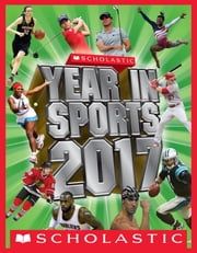 Scholastic Year in Sports 2017 ebook by James Buckley Jr.