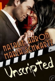 Unscripted ebook by Natalie Aaron,Marla Schwartz