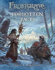 Frostgrave: Forgotten Pacts ebook by Joseph A. McCullough,Dmitry Burmak