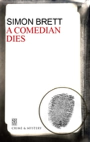 Comedian Dies, A ebook by Simon Brett