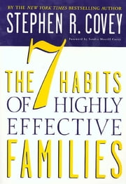 The 7 Habits of Highly Effective Families ebook by Stephen R. Covey,Sandra M. Covey