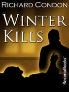 Winter Kills ebook by Richard Condon