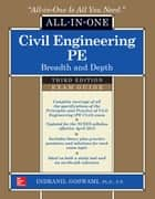 Civil Engineering All-In-One PE Exam Guide: Breadth and Depth, Third Edition ebook by Indranil Goswami