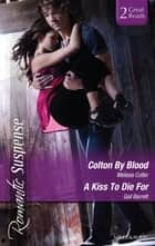 Colton By Blood/A Kiss To Die For 電子書 by Melissa Cutler, Gail Barrett