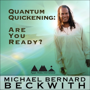Quantum Quickening - Are You Ready? audiobook by Michael Bernard Beckwith