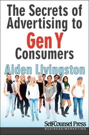 Secrets of Advertising to Gen Y Consumers ebook by Aiden Livingston
