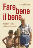 Fare bene il bene ebook by Luca Crippa