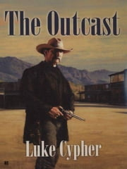 The Outcast ebook by Luke Cypher