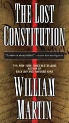 The Lost Constitution - A Peter Fallon Novel ebook by William Martin