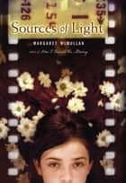 Sources of Light ebook by Margaret McMullan