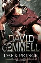 Dark Prince ebook by David Gemmell