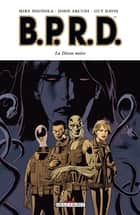 BPRD T10 - La Déesse noire eBook by Guy Davis, Mike Mignola