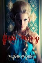 Dark Blood, YA Version (The Two Vampires, Book 2) ebook by M.D. Bowden