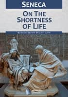 On the shortness of life ebook by Seneca, John W. Basore