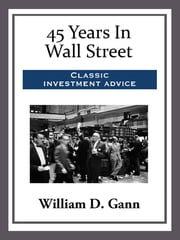 45 Years In Wall Street ebook by William D. Gann