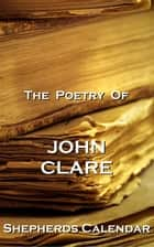 The Poetry Of John Clare - Shepherds Calendar ebook by John Clare