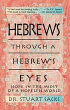 Hebrew's Through A Hebrew's Eyes ebook by Dr. Stuart Sacks