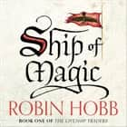 Ship of Magic (The Liveship Traders, Book 1) audiobook by Robin Hobb