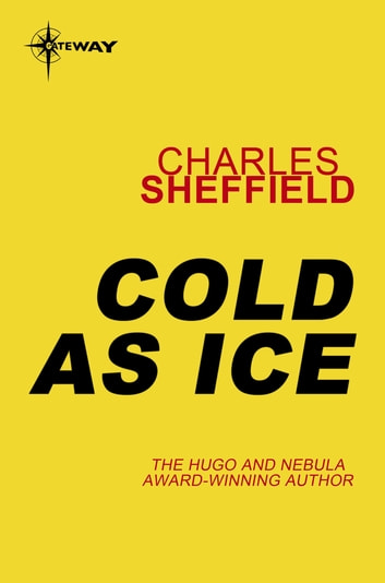 Cold As Ice ebook by Charles Sheffield