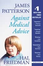 Against Medical Advice ebook by James Patterson,Hal Friedman