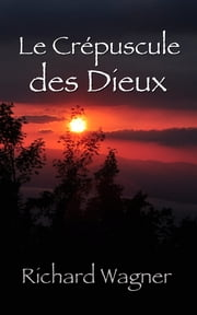 Le Crépuscule des dieux ebook by Kobo.Web.Store.Products.Fields.ContributorFieldViewModel